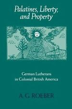 Early America History, Context, Culture Ser.: Palatines, Liberty, and...