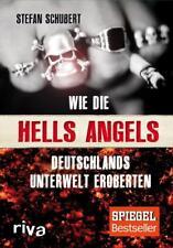 Wie die Hells Angels Deutschlands Unterwelt eroberten von Stefan Schubert (2012, Gebundene Ausgabe)