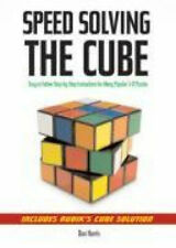 Speed Solving the Cube: Easy to Follow, Step-by-step Instructions for Many