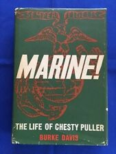 MARINE!: THE LIFE OF CHESTY PULLER - FIRST EDITION INSCRIBED BY BURKE DAVIS