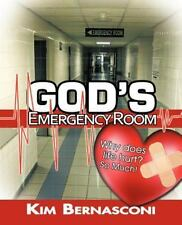 God's Emergency Room : Why Does Life Hurt? So Much! by Kim Bernasconi (2012,...