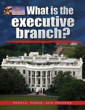 What Is the Executive Branch? (Your Guide to Government) by Bow, James