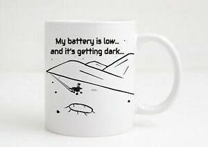 Funny Coffee Mug - Mars Rover - My battery is getting low
