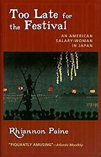 Too Late for the Festival: An American Salary-woman in Japan, Paine, Rhiannon, N