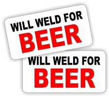 2x WILL WELD FOR BEER Helmet Stickers Decals Funny Label Welder Welding Hard Hat