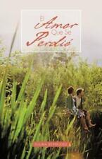El Amor Que Se Perdi by Sulma Bermudez (2012, Paperback)