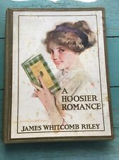 A Hoosier Romance By James Whitcomb Riley, 1912 Wonderful Illustrations Antique
