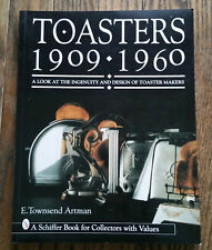 Vintage Toasters Guide 1909 1960 by E Townsend Artman