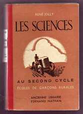 LES SCIENCES SECOND CYCLE - ECOLE DE GARCONS RURALES - RENE JOLY - NATHAN 1943 -