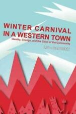 Winter Carnival in a Western Town: Identity, Change and the Good of the Communi