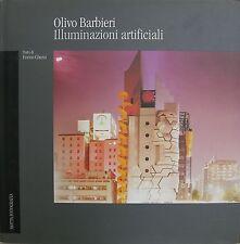 BARBIERI Olivo, Illuminazioni artificiali. Testo di Enrico Ghezzi. Motta, 1995