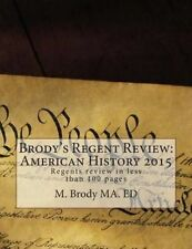 Brody's Regent Review American History 2015 Regent Review in Le by Brody Ma Ed M
