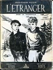L'ETRANGER DANS LA PATROUILLE - J.C. Alain Signe de Piste - Ill. Cyril - Scouts