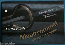 Maultrommel-Spielanleitung von Robert Vandré