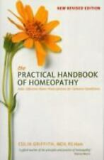 The Practical Handbook of Homeopathy: Safe, Effective Home Prescriptions for Com