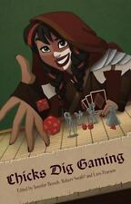 Chicks Dig Gaming: a Celebration of All Things Gaming by the Women Who Love I...