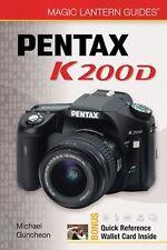 Magic Lantern Digital Camera Guide - Pentax K200D
