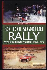 SOTTO IL SEGNO DEI RALLY - STORIE DI PILOTI ITALIANI: 1960/1979 - NADA [NE6]