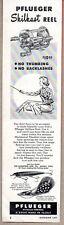 1950 Vintage Ad Pflueger Skilkast Fishing Reels Pal-O-Mine & Chum Spoon Lures