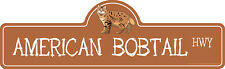 American Bobtail Street Sign Cat Lover Funny Home D�cor