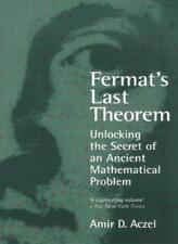 Fermat's Last Theorem: Unlocking the Secret of an Ancient Mathematical Problem,