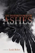 An Inheritance of Ashes: By Bobet, Leah