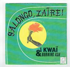 "I KWAI AND BURNING ASH Vinyl 45T 7"" SALONGO ZAÏRE -RIGHT ON BABYLON -RKM 761644"