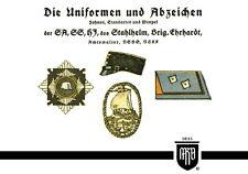 Die Uniformen und Abzeichen der SA, SS, HJ des Stahlhelm und Brigade Ehrhardt