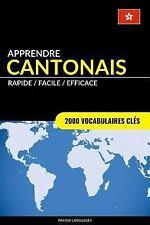 Apprendre le Cantonais - Rapide / Facile / Efficace : 2000 Vocabulaires Clés...