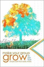 MAKE YOUR GROUP GROW, HUNT JOSH, New Book