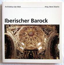 Architektur der Welt - IBERISCHER BAROCK - Henri Stierlin (Hrsg)