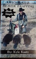 OPEN WATER BEAVER TRAPPING MADE SIMPLE BY KYLE KAATZ TRAPPING BOOK  BEAVER.