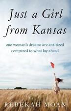 Just a Girl from Kansas: One Woman's Dreams Are Ant-Sized Compare to What Lay Ah