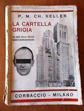 Keller LA CARTELLA GRIGIA 168 mesi nella polizia segreta USA Corbaccio 1933