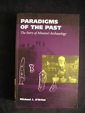 Paradigms of the Past : The Story of Missouri Archaeology by Michael J....