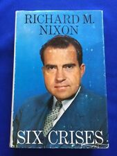 SIX CRISES - FIRST EDITION INSCRIBED BY RICHARD M. NIXON