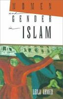 Women and Gender in Islam: Historical Roots of a Modern Debate [ Ahmed, Leila ]