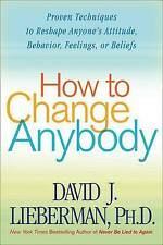 How to Change Anybody by David J. Lieberman (Paperback, 2006)
