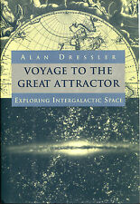 Voyage to the Great Attractor : Exploring Intergalactic Space-Alan Dressler