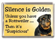 "Rottweiler Dog Fridge Magnet ""Silence is Golden............"" by Starprint"
