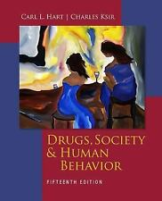 Drugs, Society and Human Behavior by Carl L. Hart and Charles Ksir (2012,...