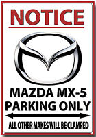 MAZDA MX-5,NOTICE MAZDA MX-5 PARKING ONLY METAL SIGN.