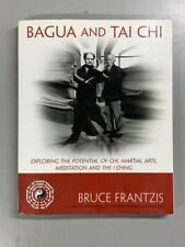 Bagua and Tai Chi : Exploring the Potential of Chi, Martial Arts, Meditation...