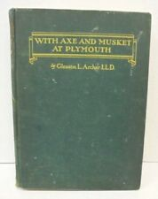 1936 WITH AXE & MUSKET at PLYMOUTH COLONY PILGRIMS History Gleason Archer SIGNED