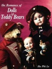 Romance of Dolls and Teddy Bears by Ho Phi Le (1992, Hardcover)