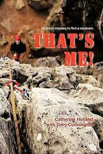 That's Me! : An email odyssey to find a Soulmate by Catherine Holland (2009,...