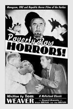 POVERTY ROW HORRORS! - TOM WEAVER (PAPERBACK) NEW