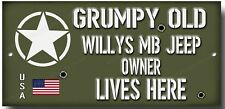 GRUMPY OLD WILLYS MB JEEP OWNER LIVES HERE METAL SIGN.USA MILITARY JEEP,WWII