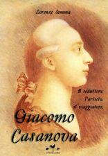 Lorenzo Somma, Giacomo Casanova,  il seduttore l'artista il viaggiatore
