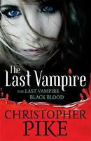 Volume 1: Last Vampire & Black Blood: Books 1 & 2, Pike, Christopher, Very Good